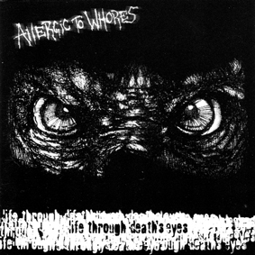 ALLERGIC TO WHORES – Life Through Death´s Eyes CD