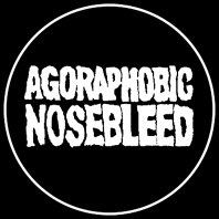 AGORAPHOBIC NOSEBLEED – badge