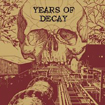 YEARS OF DECAY – s/t LP