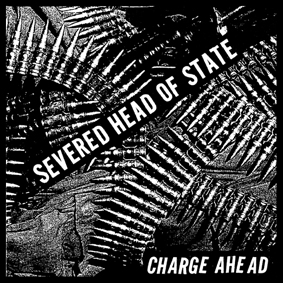 SEVERED HEAD OF STATE – Charge Ahead – patch