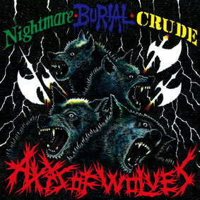 NIGHTMARE / BURIAL / CRUDE – Axis of Wolves – 3 way CD