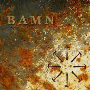 BAMN – Anywhere But Forward 10 LP