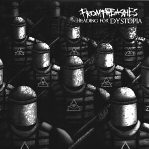 FROM THE ASHES – Heading for Dystopia – EP