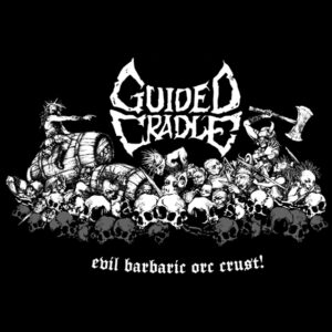 GUIDED CRADLE – Evil Barbaric Orc Crust
