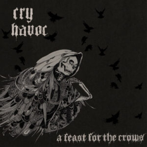 CRY HAVOC – A Feast For The Crows – LP