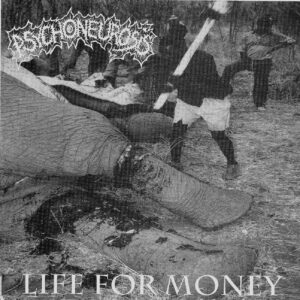 PSYCHONEUROSIS – Life for Money EP