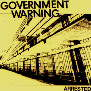 GOVERNMENT WARNING – Arrested – EP