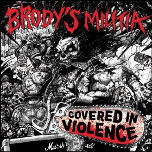 BRODY´S MILITIA – Covered in Violence – LP