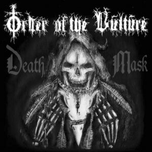 ORDER OF THE VULTURE – Death Mask – EP