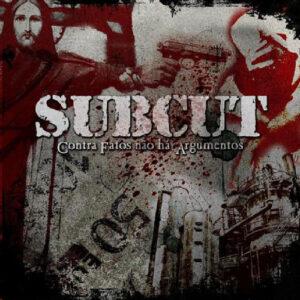 SUBCUT – Contra Fatos Nao Ha Argumentos – CD