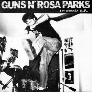 GUNS N´ROSA PARKS – Antifreeze – EP