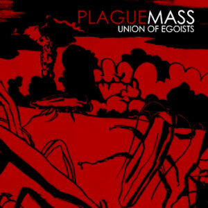 PLAGUE MASS – Union of Egoists – LP