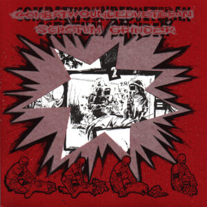 SCROTUM GRINDER / COMBAT WOUNDED VETERAN – split EP