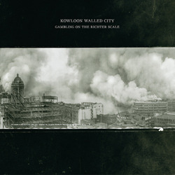 KOWLOON WALLED CITY – Gambling On The Richter Scale – LP