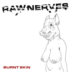RAW NERVES – Burnt Skin – EP