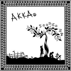 AKKA – 5 songs – EP