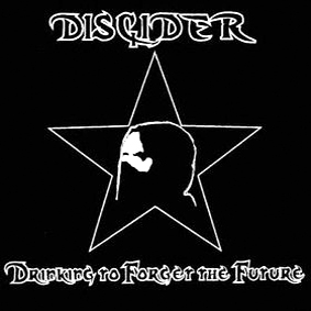 DISCIDER – Drinking to Forget Future – EP