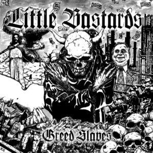 LITTLE BASTARDS – Greed Slaves – EP