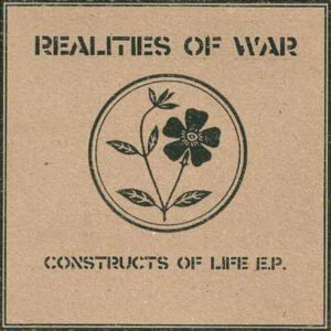 REALITIES OF WAR – Constructs of Life – EP