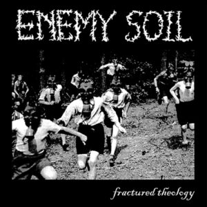 ENEMY SOIL – Fractured Theology – LP