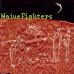NAIVE FIGHTERS – Kocka – CD