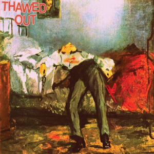 THAWED OUT – s/t – LP