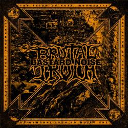 BRUTAL TRUTH / BASTARD NOISE – split LP