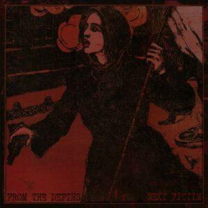 FROM THE DEPTHS / NEXT VICTIM – split LP