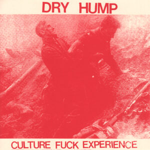 DRY HUMP – Culture Fuck Experience – EP