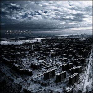 KRUPSKAYA – Clouds Over Pripyat – CD