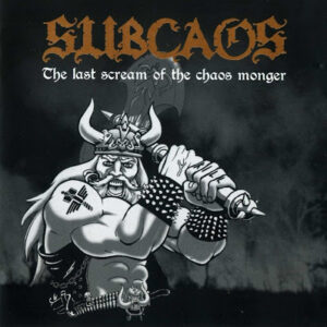 SUBCAOS – The Last Scream of the Chaos Monger – CD