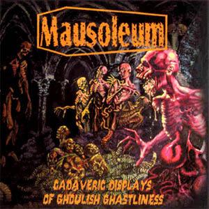 MAUSOLEUM – Cadaveric Displays of Ghoulish Ghastliness – CD