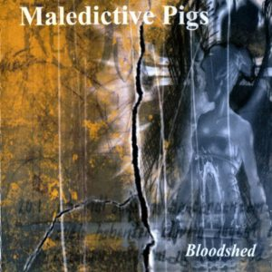 MALEDICTIVE PIGS – Bloodshed – CD