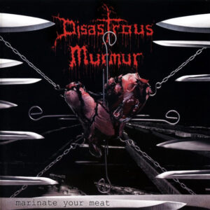 DISASTROUS MURMUR – Marinate Your Meat – CD
