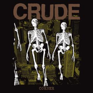 CRUDE – Corner – LP