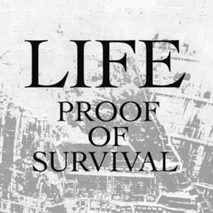 LIFE – Proof of Survival – EP
