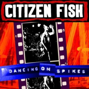 CITIZEN FISH – Dancing On Spikes – LP