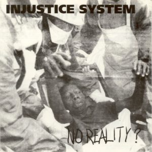 INJUSTICE SYSTEM – No Reality? – EP