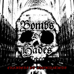 BOMBS OF HADES – Chambers of Abomination – LP