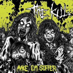 THE KILL – Make em suffer – LP