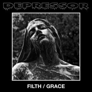 DEPRESSOR – Filth / Grace – LP