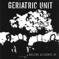 GERIATRIC UNIT – Nuclear Accidents – CD