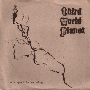 THIRD WORLD PLANET – Air Quality Warning – EP