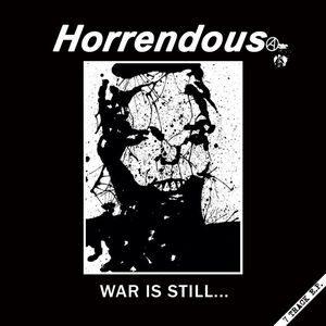 HORRENDOUS – War Is Still …. – LP