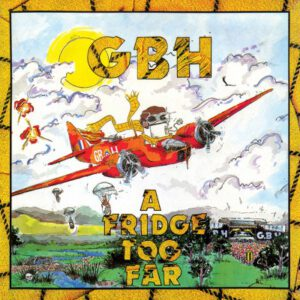 G.B.H. – A Fridge Too Far – LP