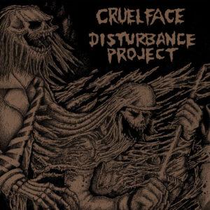 DISTURBANCE PROJECT / CRUEL FACE – split EP