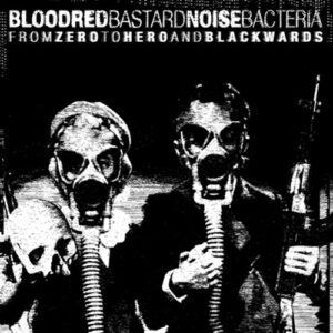 BLOODRED BACTERIA / BASTARD NOISE – split LP