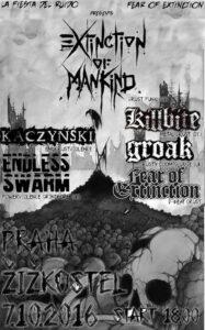 EXTINCTION OF MANKIND (UK) + ENDLESS SWARM (UK) + GROAK (UK) + KILLBITE (Ger) + FEAR OF EXTINCTION + KACZYNSKI