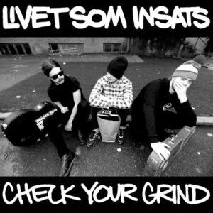 LIVET SOM INSATS – Check Your Grind – LP