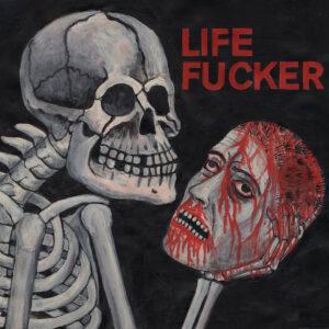 LIFE FUCKER – s/t – EP